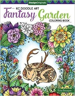 amazoncom kc doodle art fantasy garden coloring book 9781497202122 krisa bousquet books