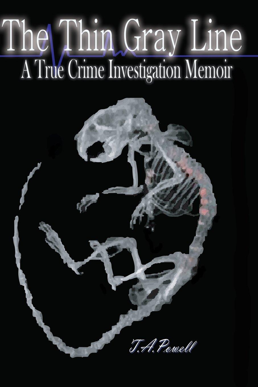 The Thin Gray Line: A True Crime Investigation Memoir pdf epub