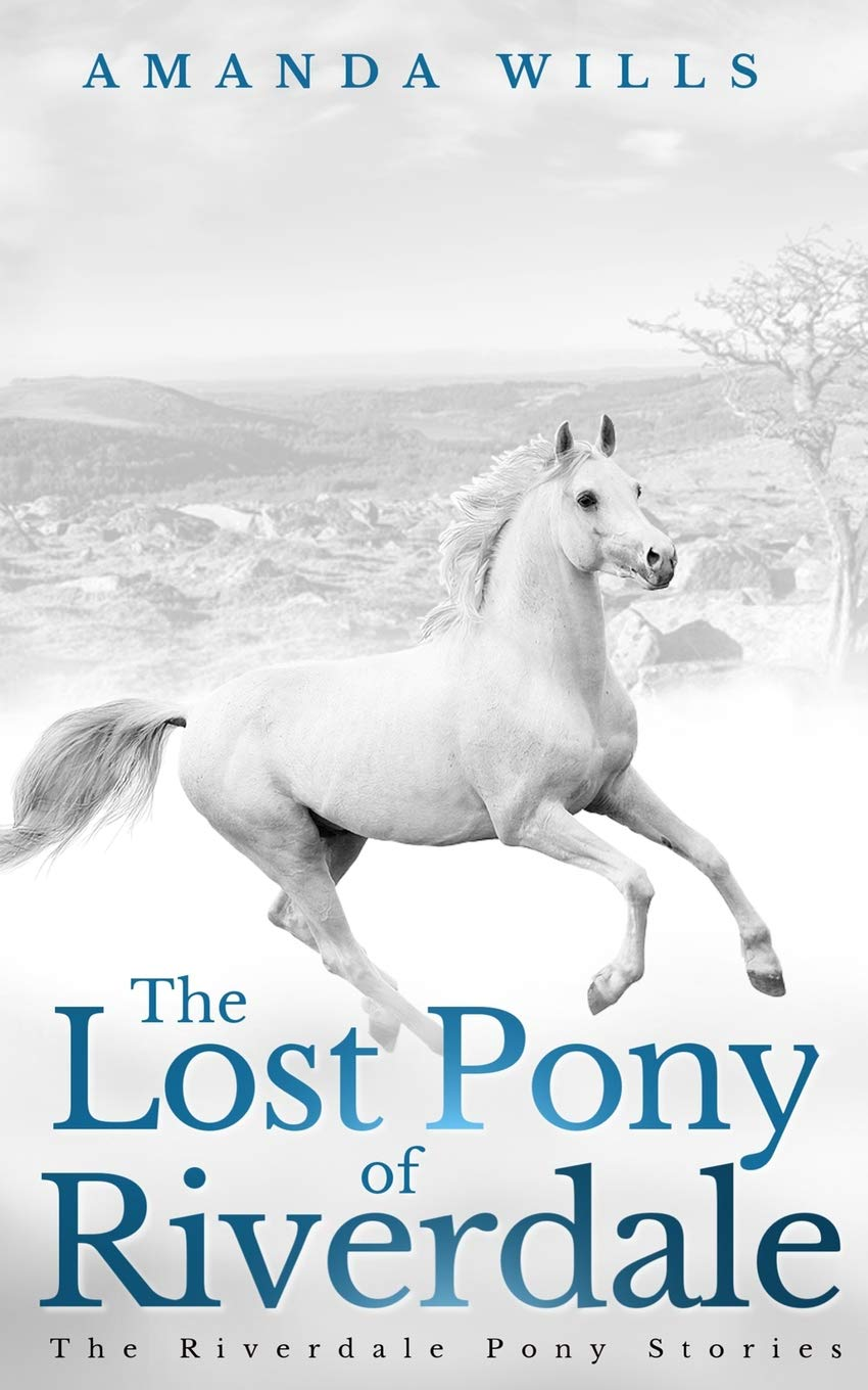 Download The Lost Pony of Riverdale (The Riverdale Pony Stories) (Volume 1) PDF