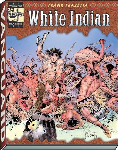 The Complete Frazetta White Indian (Vanguard Frazetta -