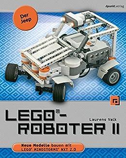 LEGO®-Roboter II - Der Jeep: Neue Modelle bauen mit LEGO® MINDSTORMS® NXT 2.0 (German Edition)