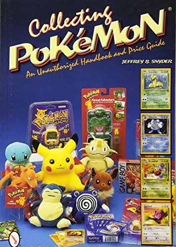Collecting Pokémon: An Unauthorized Handbook and Price Guide (Schiffer Book for Collectors)