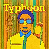 Lobi Da Basi - Typhoon