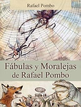 Fábulas y Moralejas de Rafael Pombo (Spanish Edition) by [Pombo, Rafael]