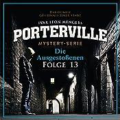 Die Ausgestoßenen (Porterville 13)   Simon X. Rost, Ivar Leon Menger