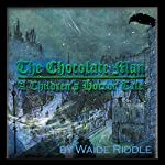 The Chocolate Man: A Children's Horror Tale | Waide Riddle