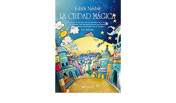 Amazon.com: La ciudad mágica (Libros De Pan) (Spanish Edition) eBook: Edith Nesbit: Kindle Store