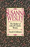Susanna Wesley, Arnold A. Dallimore, 0801030188
