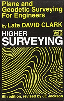 Plane and Geodetic Surveying for Engineers: v. 2: Higher Surveying