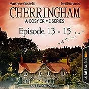 Cherringham - A Cosy Crime Series Compilation (Cherringham 13-15) | Matthew Costello, Neil Richards
