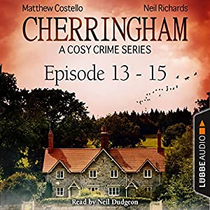 Cherringham - A Cosy Crime Series Compilation (Cherringham 13-15) Hörbuch
