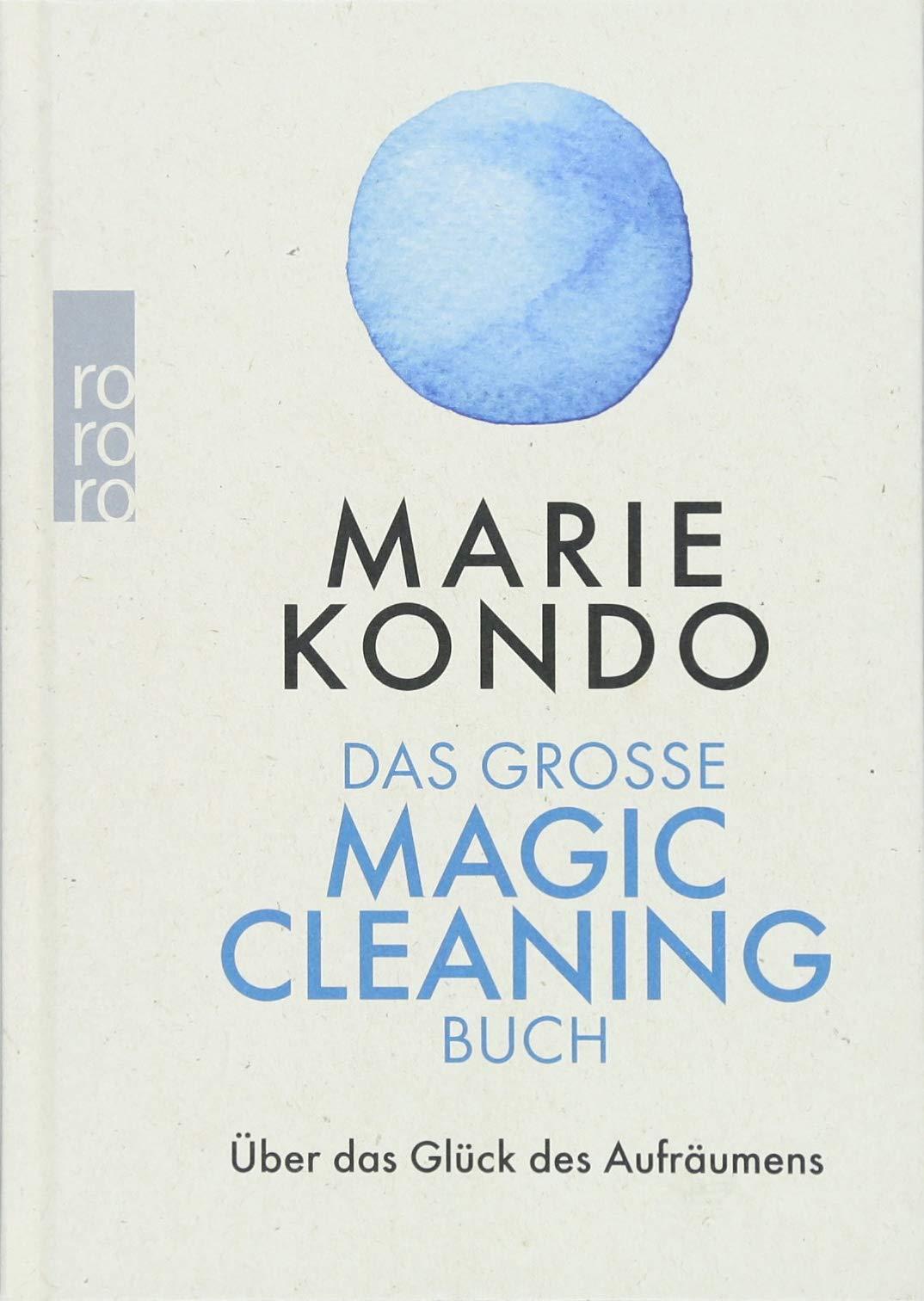 Das große Magic-Cleaning-Buch: Über das Glück des Aufräumens Gebundenes Buch – 13. März 2018 Marie Kondo Dr. Monika Lubitz Ana González y Fandiño Rowohlt Taschenbuch