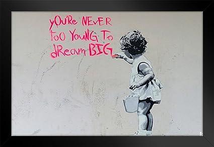 Amazon.com: Banksy Youre Never Too Young To Dream Big Graffiti Art ...