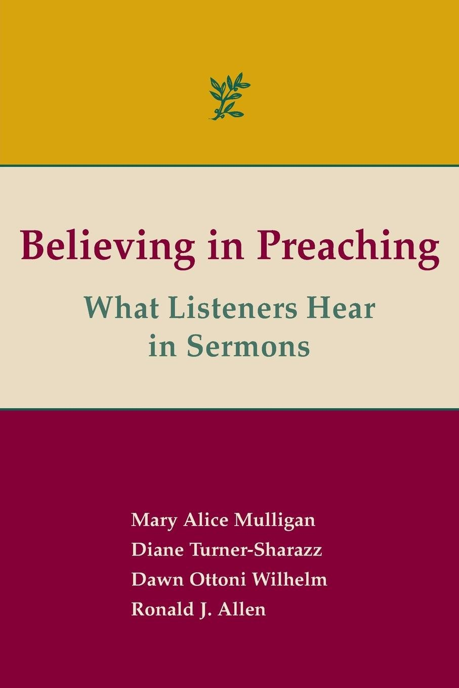 Download Believing in Preaching: What Listeners Hear in Sermons pdf