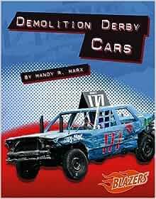 demolition derby cars horsepower mandy r marx. Black Bedroom Furniture Sets. Home Design Ideas