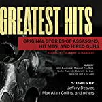 Greatest Hits: Original Stories of Assassins, Hit Men, and Hired Guns | Robert J. Randisi - editor