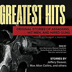 Greatest Hits: Original Stories of Assassins, Hit Men, and Hired Guns