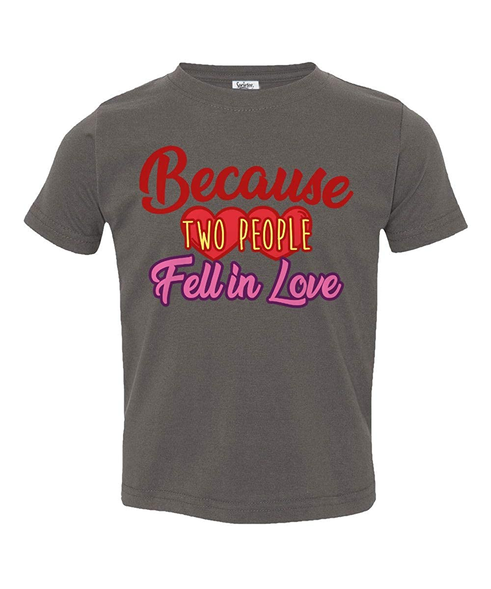 Societee Because Two People Fell in Love Little Kids Girls Boys Toddler T-Shirt