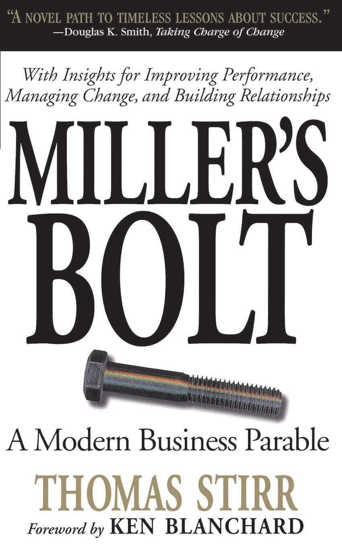 Miller S Bolt A Modern Business Parable Stirr Thomas 9780201143799 Amazon Com Books