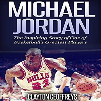 8fe20494aee6 Amazon.com  Michael Jordan  The Inspiring Story of One of ...