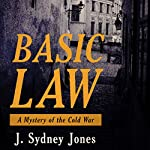 Basic Law: A Mystery of Cold War Europe | J. Sydney Jones