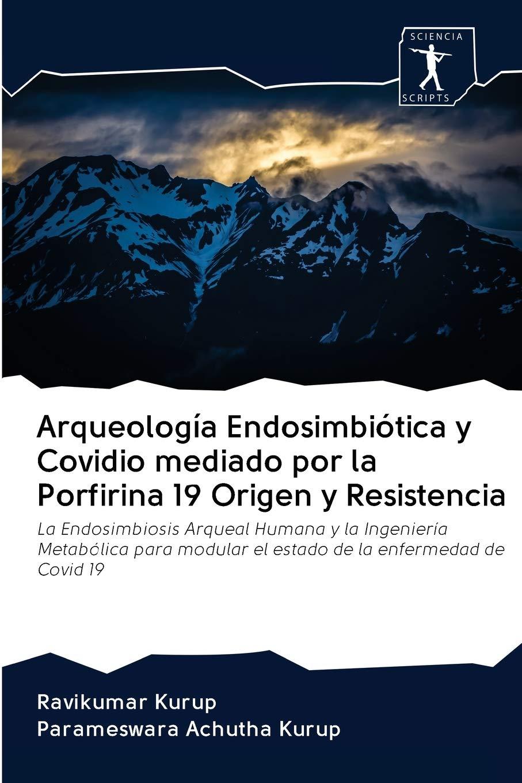 Arqueología Endosimbiótica y Covidio mediado por la Porfirina ...