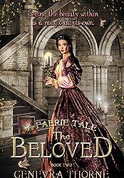 A Faerie Tale: The Beloved (A Faerie Tale Series Book 2)