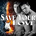 Save Your Love | Lex Valentine