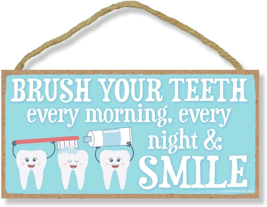 Honey Dew Gifts Brush Your Teeth Every Morning Every Night and Smile 5 inch by 10 inch Hanging, Wall Art, Decorative Wood Sign Kids Bathroom Decor