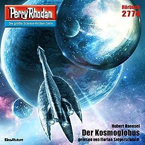 Der Kosmoglobus (Perry Rhodan 2774) Hörbuch