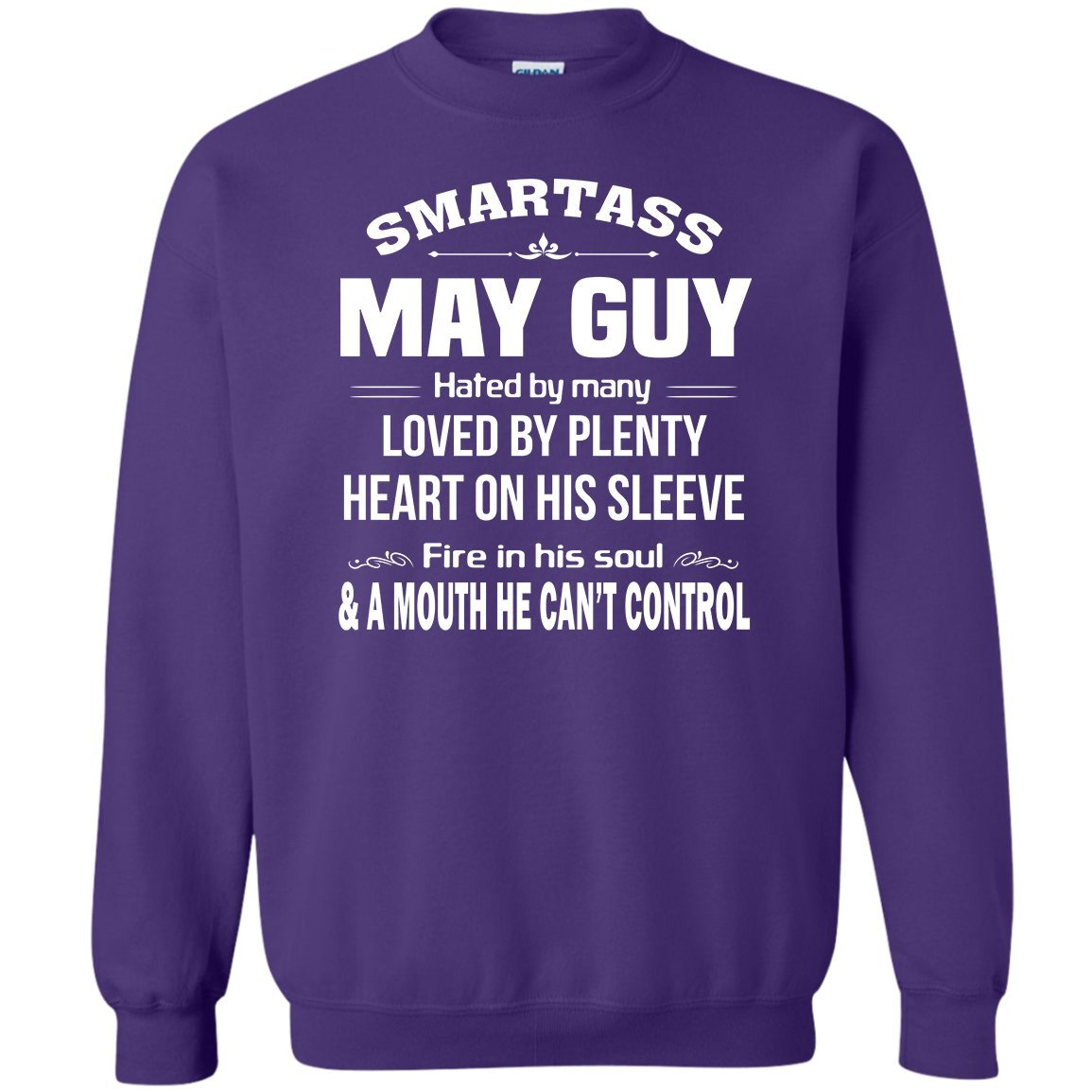 Smartass May Guy Hate by Many Awesome Birthday Born In May Sweatshirt