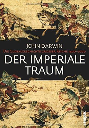 Der imperiale Traum (Sonderausgabe): Die Globalgeschichte großer Reiche 1400-2000