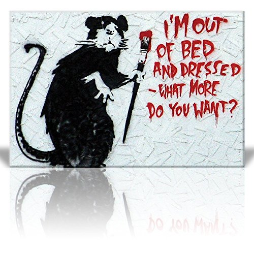 Print I'm Out of Bed and Dressed What More do You Want? Rat Street Art Guerilla Banksy Street Artwork