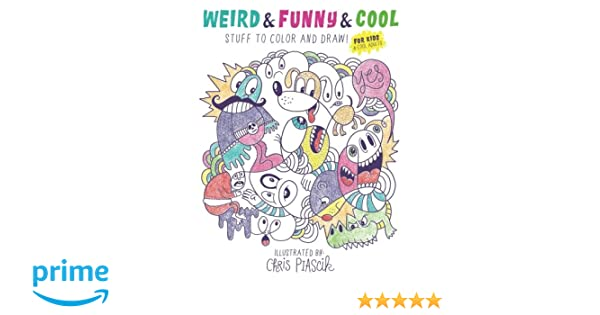 Amazoncom Weird Funny Cool Stuff To Color And Draw