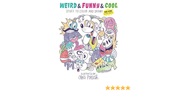 - Amazon.com: Weird & Funny & Cool Stuff To Color And Draw!: For Kids & Cool  Adults (9781530757596): Piascik, Chris: Books