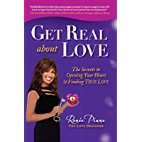 Get Real about Love: The Secrets to Opening Your Heart & Finding True Love (English Edition)