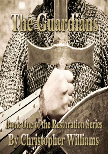 The Guardians: Book One of the Restoration Series by [Williams, Christopher]