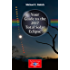 Your Guide to the 2017 Total Solar Eclipse (The Patrick Moore Practical Astronomy Series)