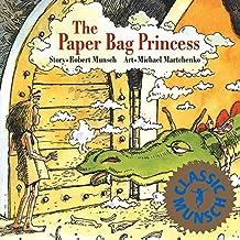 The Paper Bag Princess (Munsch for Kids) by Robert Munsch (1980-05-01)