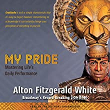My Pride: Mastering Life's Daily Performance Audiobook by Alton Fitzgerald White, Fred Berman - introduction, Michael Lassell - contributor Narrated by Alton Fitzgerald White