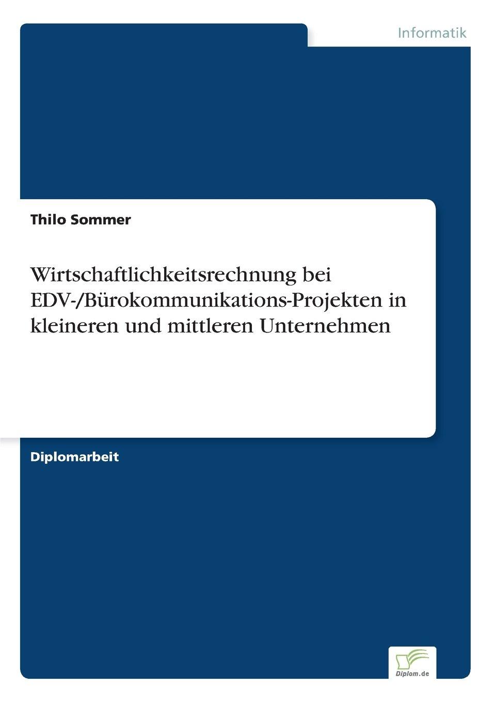 Download Wirtschaftlichkeitsrechnung bei EDV-/Bürokommunikations-Projekten in kleineren und mittleren Unternehmen (German Edition) pdf epub