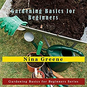 Gardening Basics for Beginners Audiobook