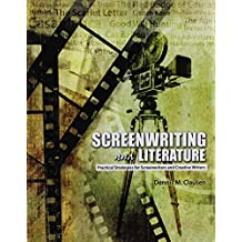 Screenwriting and Literature: Practical Strategies for Screenwriters and Creative Writers