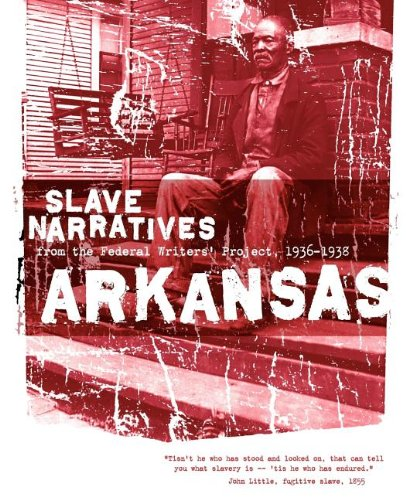 Books : Arkansas Slave Narratives: Slave Narratives from the Federal Writers' Project 1936-1938