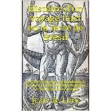 Histoire d'un voyage faict en la terre de Brésil: nouvelle édition Avec une Introduction & des Notes par PAUL GAFFAREL Professeur à la Faculté des lettres de Dijon (French Edition)