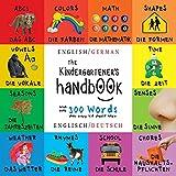 The Kindergartener's Handbook: Bilingual (English / German) (Englisch / Deutsch) ABC's, Vowels, Math