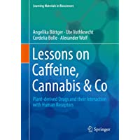 Lessons on Caffeine, Cannabis & Co: Plant-derived Drugs and their Interaction with...