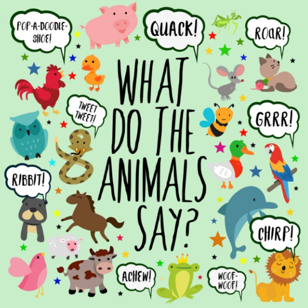 What Do The Animals Say?: A Fun Guessing Game for 2-4 Year Olds:  Amazon.co.uk: For Little Ones, Books: Books