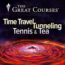 Time Travel, Tunneling, Tennis, and Tea Miscellaneous by Richard Wolfson Narrated by Richard Wolfson