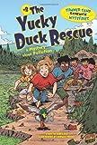 The Yucky Duck Rescue, Lynda Beauregard, 146770170X